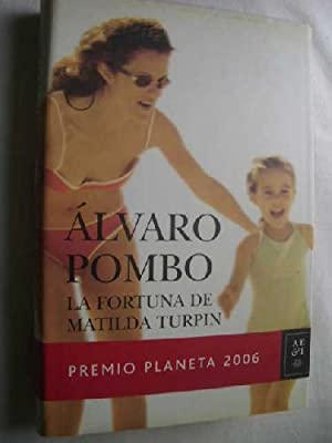 LA FORTUNA DE MATILDA TURPIN: POMBO, Álvaro