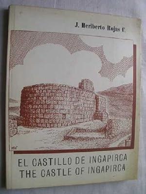 EL CASTILLO DE INGAPIRCA. THE CASTLE OF INGAPIRCA: ROJAS, J. Heriberto
