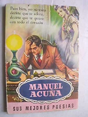 MANUEL ACUÑA. SUS MEJORES POESÍAS: ACUÑA, Manuel