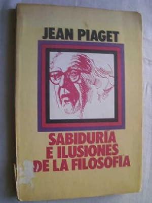 SABIDURÍA E ILUSIONES DE LA FILOSOFÍA: PIAGET, Jean