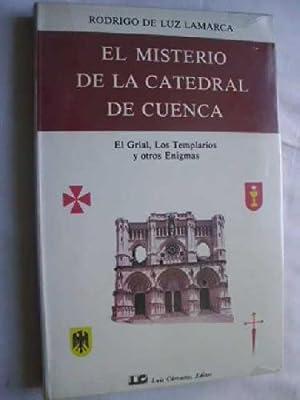 EL MISTERIO DE LA CATEDRAL DE CUENCA: DE LUZ LAMARCA, Rodrigo