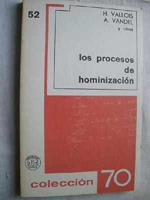LOS PROCESOS DE HOMINIZACIÓN: Vallois, H. Vandel,