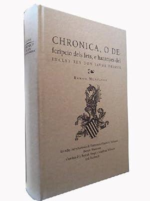 CHRONICA, O DESCRIPCIO DELS FETS, E HAZANYES DEL INCLYT REY DON JAUME PRIMER (FACSÍMIL): ...
