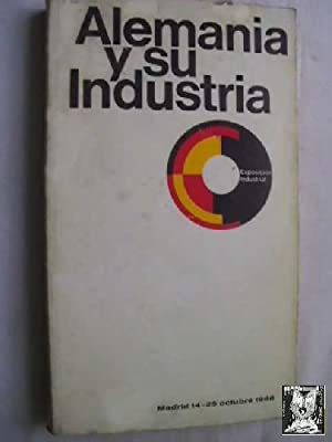 ALEMANIA Y SU INDUSTRIA. Exposición Industrial. Madrid 14-25 de octubre de 1966.: AAVV
