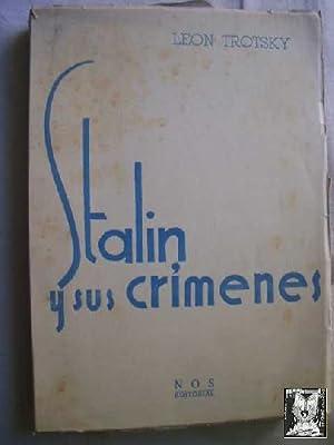 STALIN Y SUS CRÍMENES: TROTSKY, Leon