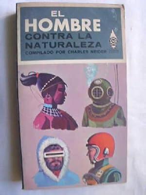 EL HOMBRE CONTRA LA NATURALEZA: NEIDER Charles (Compilado)