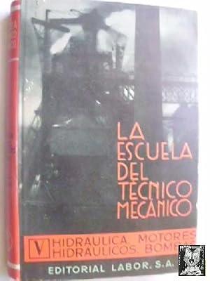 LA ESCUELA DEL TÉCNICO MECÁNICO. HIDRÁULICA, MOTORES: LANA SARRATE, I