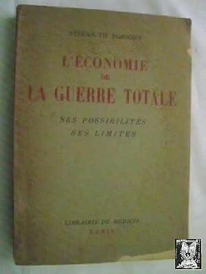 L ÉCONOMIE DE LA GUERRE TOTALE. SES POSSIBILITÉS SES LIMITES: POSSONY, Stefan Th
