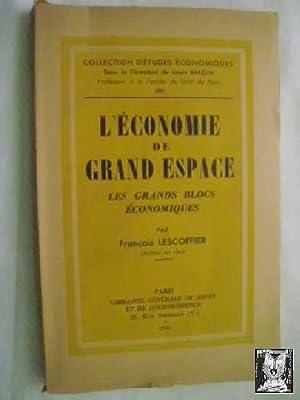 L ÉCONOMIE DE GRAND ESPACE. LES GRANDS BLOCS ÉCONOMIQUES: LESCOFFIER, François