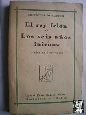 EL REY FELÓN O LOS SEIS AÑOS INICUOS: DE CASTRO, Cristóbal