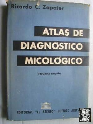 ATLAS DE DIAGNÓSTICO MICOLÓGICO: ZAPATER, Ricardo C