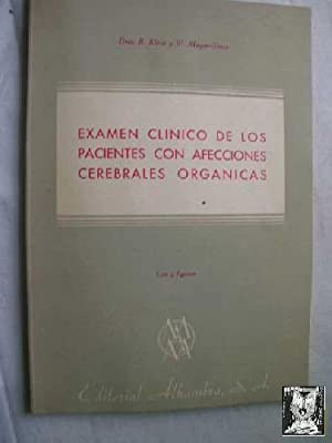 EXAMEN CLÍNICO DE LOS PACIENTES CON AFECCIONES CEREBRALES ORGÁNICAS: KLEIN, R y ...