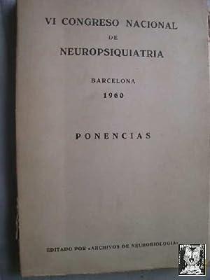 VI CONGRESO NACIONAL DE NEUROPSIQUIATRÍA. BARCELONA 1960. PONENCIAS: AAVV