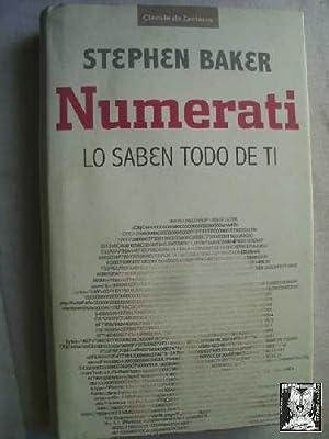 NUMERATI. LO SABEN TODO DE TI: BAKER, Stephen