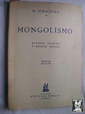 MONGOLISMO. ESTUDIO CLÍNICO Y MÉDICO SOCIAL: SCHACHTER, M
