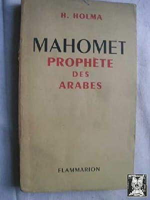 MAHOMET. PROPHÈTE DES ARABES: HOLMA, H