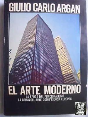 EL ARTE MODERNO. 1770/1970 TOMO I: Clasico: ARGAN, Giulio Carlo