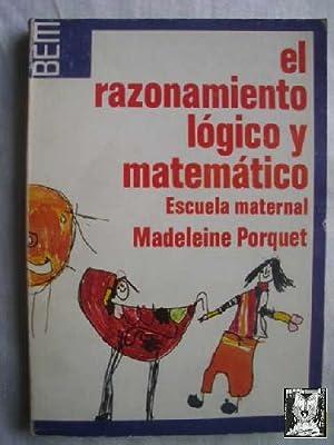 EL RAZONAMIENTO LÓGICO Y MATEMÁTICO. ESCUELA MATERNAL: PORQUET, Madeleine