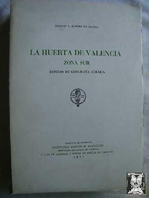 LA HUERTA DE VALENCIA, ZONA SUR. ESTUDIO DE GEOGRAFÍA AGRARIA: BURRIEL DE ORUETA, Eugenio L