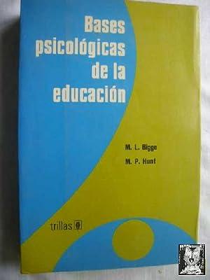 BASES PSICOLÓGICAS DE LA EDUCACIÓN: BIGGE, M.L y