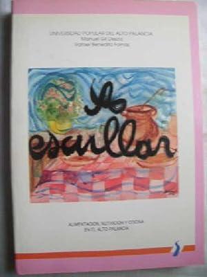A ESCULLAR. ALIMENTACIÓN, NUTRICIÓN Y COCINA EN EL ALTO PALANCIA: GIL DESCO, Manuel y...