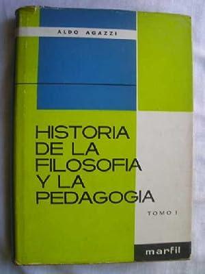 HISTORIA DE LA FILOSOFÍA Y LA PEDAGOGÍA.: AGAZZI, Aldo