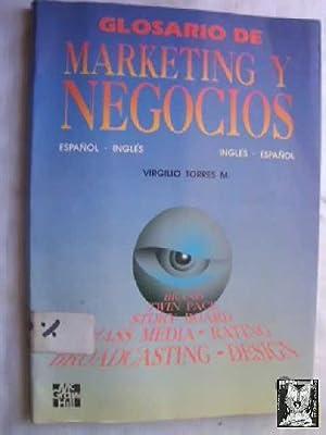 GLOSARIO DE MARKETING Y NEGOCIOS: TORRES M., Virgilio