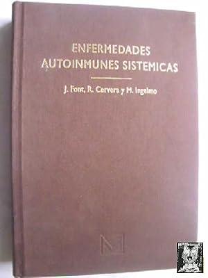 ENFERMEDADES AUTOINMUNES SISTEMICAS: FONT, J/ CERVERA, R/ INGELMO, M
