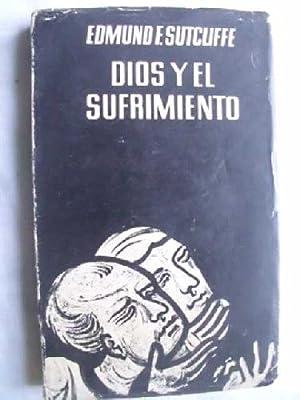 DIOS Y EL SUFRIMIENTO: SUTCLIFFE, Edmund F