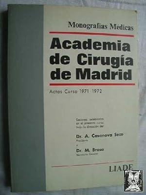 ACADEMIA DE CIRUGÍA DE MADRID. ACTAS CURSO 1971-1972: CASANOVA SECO Dr.A., BRASA Dr.M. (Dir)