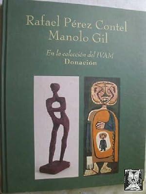 RAFAEL PÉREZ CONTEL. MANOLO GIL. EN LA COLECCIÓN DEL IVAM, DONACIÓN: Gil, ...