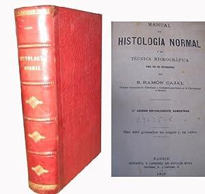 MANUAL DE HISTOLOGÍA NORMAL Y DE TÉCNICA MICROGRÁFICA: RAMÓN Y CAJAL, S