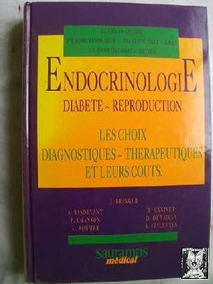 ENDOCRINOLOGIE. DIABETE REPRODUCTION: BRINGER, J/ BASDEVANT, A/ CHANSON, P/ ROHMER, V/ CANIVET, B/ ...