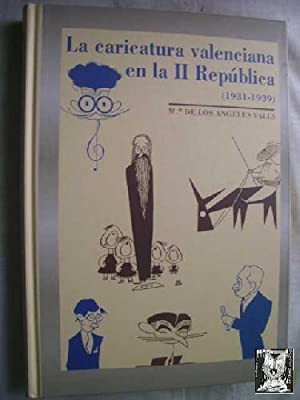 LA CARICATURA VALENCIANA EN LA SEGUNDA REPÚBLICA (1931-1939): VALLS, Mª de los Ángeles
