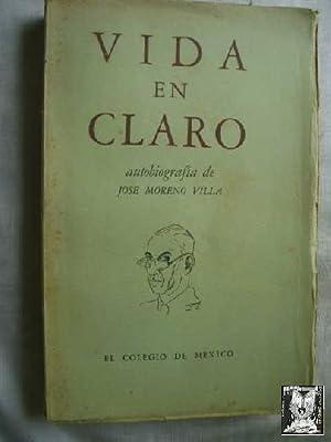 VIDA EN CLARO. Autobiografía de José Moreno Vila: MORENO VILLA, José