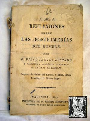 REFLEXIONES SOBRE LAS POSTRIMERÍAS DEL HOMBRE: SANTOS LOSTADO Y CALDERÓN Diego