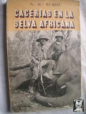 CACERÍAS EN LA SELVA AFRICANA: RUBIÓ, N.Mª