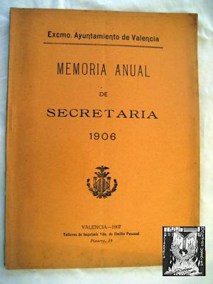 MEMORIA ANUAL DE SECRETARIA 1906. VALENCIA: AYUNTAMIENTO DE VALENCIA