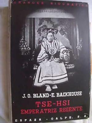 TSE-HSI, EMPERATRIZ REGENTE (CHINA DE 1835 A 1909): BLAND, J.O y BACKHOUSE, E