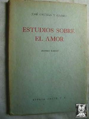 ESTUDIOS SOBRE EL AMOR: ORTEGA Y GASSET, José