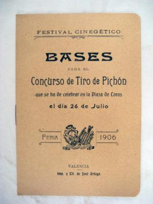 BASES PARA EL CONCURSO DE TIRO DE PICHÓN. Feria Valencia 1906: VALLDECABRES Bautista (Dir ...