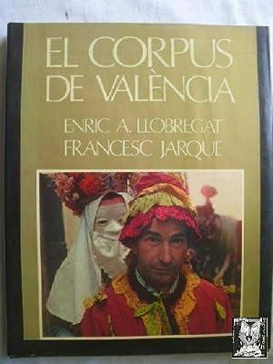 EL CORPUS DE VALÈNCIA: LLOBREGAT, Enric A y JARQUE, Francesc