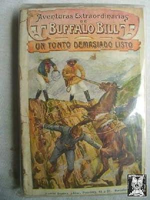 AVENTURAS EXTRAORDINARIAS DE BUFFALO BILL. UN TONTO DEMASIADO LISTO: Sin autor