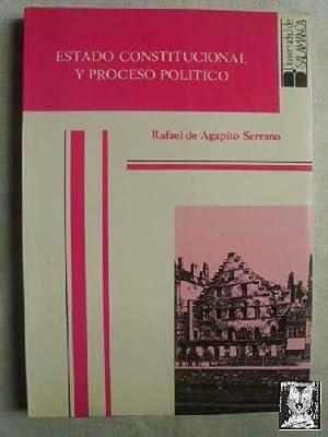 ESTADO CONSTITUCIONAL Y PROCESO POLÍTICO: DE AGAPITO SERRANO, Rafael