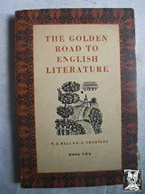 THE GOLDEN ROAD TO ENGLISH LITERATURE. Book: BALL, W.J y