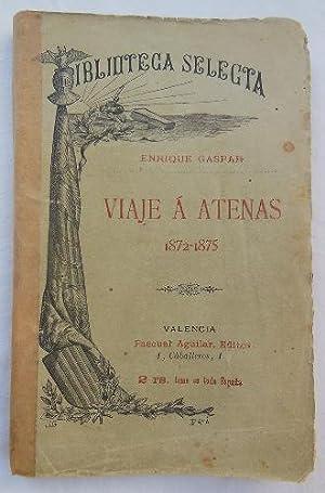 VIAJE A ATENAS 1872 - 1875: GASPAR Enrique