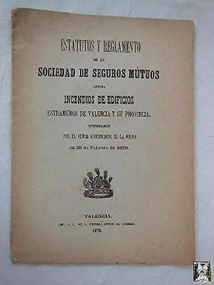 ESTATUTOS Y REGLAMENTO DE LA SOCIEDAD DE SEGUROS MÚTUOS CONTRA INCENDIOS DE EDIFICIOS ...