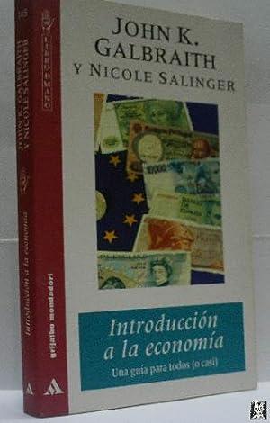INTRODUCCION A LA ECONOMIA. UNA GUIA PARA: GALBRAITH John K.