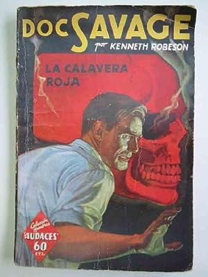 DOC SAVAGE Nº 6. La Calavera roja. Hombres Audaces: ROBESON Kenneth