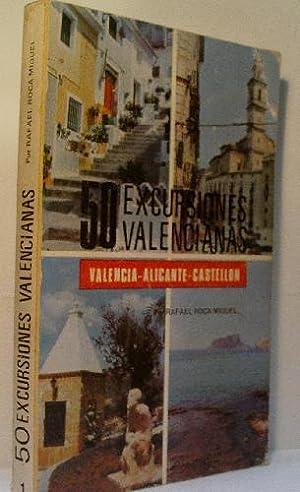 50 EXCURSIONES VALENCIANAS VALENCIA - ALICANTE -: ROCA MIGUEL Rafael.